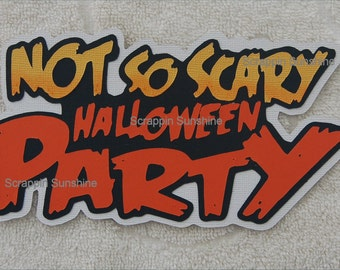 DISNEY Not So Scary Halloween Party - Die Cut Title Scrapbook Page Paper Piece - SSFF