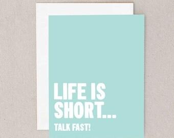 life is short... // talk fast // greeting card // skel // skel design // skel & co