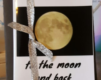 "Gift card"" I will love you to the moon and back"",real moon photo son,wife,husband, sister bff,friendship  mother, daughter,  sister"
