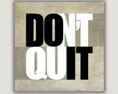 Inspirational Quote, Don't Quit Do It, dorm decor, diet inspiration, encouragement, gym art, office art, graduation, dorm poster, resolution