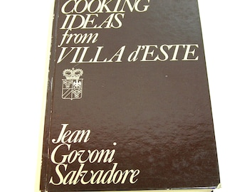 Cooking Ideas From Villa d'Este By Jean Govoni Salvadore, Vintage Cook Book