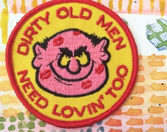 Dirty Old Men Need Lovin' Too vintage 70's deadstock patch