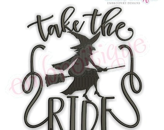 Take the Ride Halloween Wicked Witch Silhouette-  Halloween - Instant Download Machine embroidery design