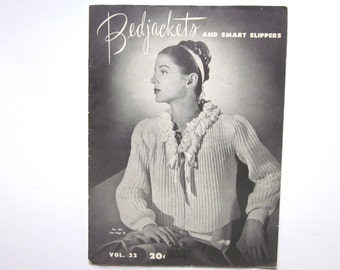 Bed Jackets and Smart Slippers, Vintage 1945 Knit, Crochet Pattern Booklet