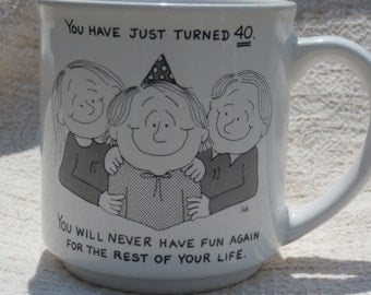40th Birthday Mug, You'll Never Have Fun Again, Vintage Comical Dale Mug