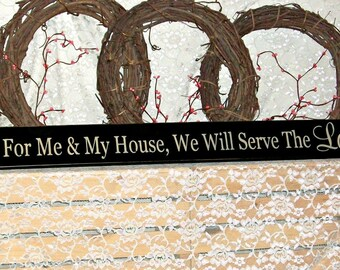 As For Me and My House, We Will Serve The Lord - Primitive Country Painted Wall Sign, Inspirational Decor, Inspirational Sign, Bible Verse