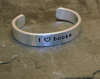 I (heart) Books hand hammered and stamped aluminum cuff bracelet