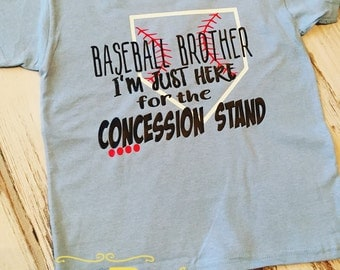 Baseball Brother/Baseball Cousin I'm Just Here for the Concession Stand Shirt
