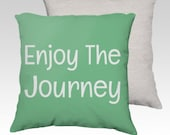 Enjoy the Journey Pillow Cover