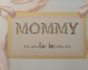 Mommy to Be Chair Sign Baby Shower Decor with Floral and Vine Lettering Perfect for Baby Girl and Baby Boy Shower Decor