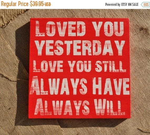 SALE Loved You Yesterday,  Valentine's Day Gift, Custom Wedding Sign, Personalized Wedding Canvas, Anniversary Gift,Typography Art, Gift for