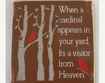 ON SALE TODAY When a cardinal appears in your yard, It's a visitor from Heaven. Wooden Memorial Sign