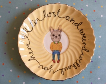I'm Lost and Weird Without You Here Bulldog Vintage Illustrated Plate