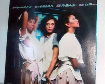 Vintage Vinyl Record, Pointer Sisters, Break Out, Music Memorabilia 1983, Planet Records BXL1-4705 Vintage Funk, Hip-Hop, R&B Music