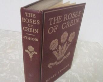 The ROSES OF CREIN by Beryl Symons Antique Hardback Novel Book 1912