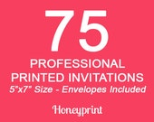 75 PRINTED INVITATIONS with Envelopes Included, Professional Press Printing