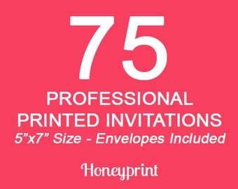 75 PRINTED INVITATIONS with Envelopes Included, Professional Press Printing, US Shipping Included