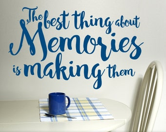 Inspirational Quote Wall Decal, Vinyl Decal, Wall Words, Vinyl Sticker, Wall Sticker, Best Thing About Memories is Making Them