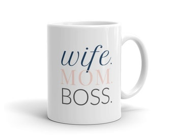 Wife Mom Boss -  Girl Boss - Mug - girl boss - small business - female entrepreneur - office supply - drinkware