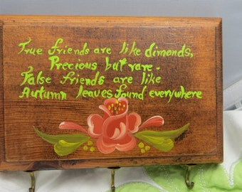 Small Wood Plaque With Hooks and Hand Made Painting of Flowers Friends Verse