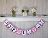 Bridal Shower Decoration - Ooh La La Banner - Paris Bridal Shower Garland - Bachelorette Banner - Paris Theme Party Decor - Baby Shower
