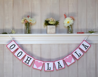 Bridal Shower Decoration - Ooh La La Banner - Paris Bridal Shower Garland - Bachelorette Banner - Paris Theme Party Decor - Baby Shower