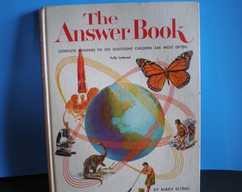 Vintage Mid century Children's Illustrated Science Book - The Answer Book