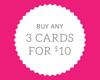 Greeting Card Mix & Match Any 3 Greeting Cards for 10.00