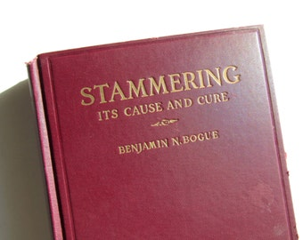 1927 Stammering - Its Cause and Cure Vintage Book, by Bejamin N Bogue