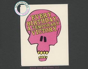 A TEMPORARY VICTORY - Birthday Card - Funny Birthday - Birthday - Card - Card for Him - Funny Birthday Card - Skull - Creepy - Item B057