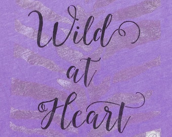 Wild at Heart Lettering Stencil - DIY Crafts Painted with Inspirational Quote, Wall Quote, Typography, Script