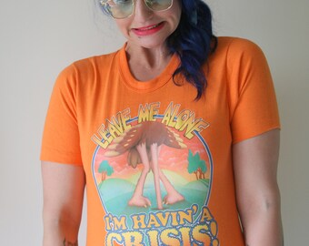 1970s Vintage LEAVE ME ALONE Im Having A Crisis Tshirt..size medium adults..retro tee. rad. 70s. comical. hipster tee. paradise. kooky. fun