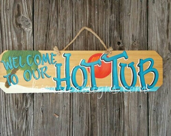 """Welcome to our Hot Tub...cypress sign hand painted...24""""x6"""""""