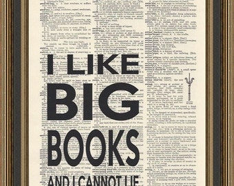 I like big books and I cannot lie quote printed on a vintage dictionary page. Classroom Decor, Gift for Book lovers, Bookworm Print.