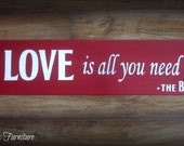 BEATLES~All You Need is Love Sign~CUSTOM COLORS~Anniversary Wedding Valentine Gift