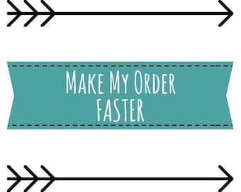 Make My Item Faster- Please Rush My Order- Rush Production Time- 3 to 5 Day Production Time- Rush Production Only-Rush Order