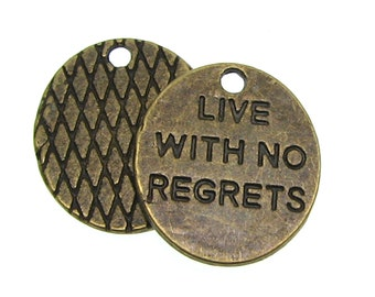"""Antique Bronze """"Live With No Regrets"""" Charms / Brass Ox Live With No Regrets [Choose 1 piece or 10 pieces] --  85136.J1F"""