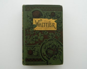 The Early Poems of Whittier. Antique book circa 1885. Fine binding. Victorian.
