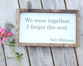 We were together I forget the rest, Wood sign, Painted sign, Wedding gift, romantic decor, bedroom decor, anniversary gift, gallery wall art