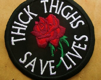 Patch Thick Thighs Saves Lives embroidered patch in black