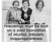 Magnet #124 - Friends - Friendships Must Be Built On A Solid Foundation Of Alcohol, Sarcasm, Inappropriateness And Shenanigans