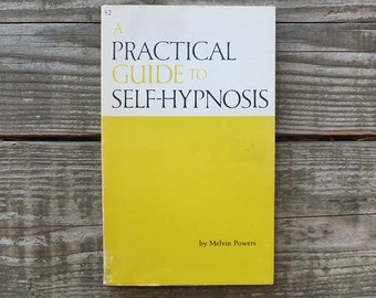 Vintage 1961 A Practical Guide to Self-Hypnosis Book by Melvin Powers / Hypnosis How-To Book