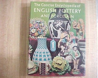 The Concise Encyclopedia of English Pottery and Porcelain by Mankowitz and Haggar, Vintage Comprehensive Reference Book