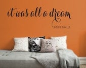 HUGE SALE - It Was All a Dream - Biggie Smalls   Notorious BIG vinyl wall quote   Removable text wall decal   Perfect for rooms & gifts!