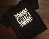 straight outta timeout kids tshirt