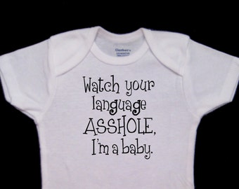 Watch Your Language I'm a Baby Irreverent Funny Cute Baby Onesie Bodysuit