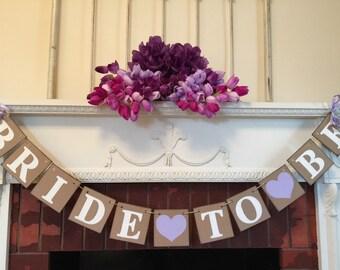 BRIDAL SHOWER decorations - Light purple Bride to Be banner- Bachelorette Party Sign -Light Purple or Customize your colors -