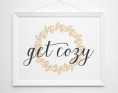 Get Cozy Autumn Print - fall decor script lettered wreath leaves brown tan vintage style typography thanksgiving poster winter holiday art
