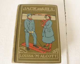 Antique book Jack and Jill by Louisa May Alcott beautiful cover lithographs 1905