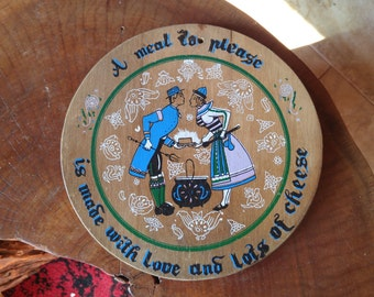 """Vintage Swedish wooden cheese plate.  """"A meal to please is made with love and lots of cheese"""""""